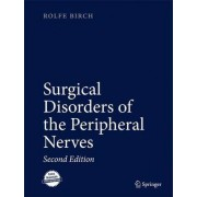 Surgical Disorders of the Peripheral Nerves by Rolfe Birch