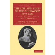 The Life and Times of Mrs Sherwood (1775-1851) by Mary Martha Sherwood