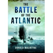 The Battle of the Atlantic by Donald Macintyre