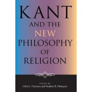 Kant and the New Philosophy of Religion by Chris Firestone