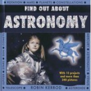 Find Out About Astronomy by Robin Kerrod