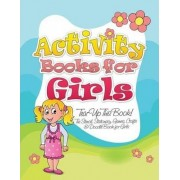 Activity Books for Girls (Tear Up This Book! the Stencil, Stationary, Games, Crafts & Doodle Book for Girls) by Speedy Publishing LLC