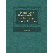 Metal Lath Hand-Book...... by You Associated Metal Lath Manufacturers