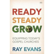 Ready, Steady, Grow! by Ray Evans