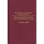 Origins of American Public Finance by Donald R. Stabile