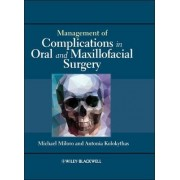 Management of Complications in Oral and Maxillofacial Surgery by Michael Miloro