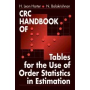 CRC Handbook of Tables for the Use of Order Statistics in Estimation by H.Leon Harter