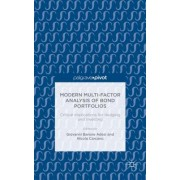 Modern Multi-Factor Analysis of Bond Portfolios: Critical Implications for Hedging and Investing