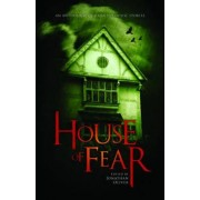 House of Fear: An Anthology of Haunted House Stories by Jonathan Oliver