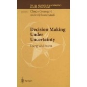 Decision Making Under Uncertainty by Claude Greengard