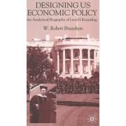 Designing US Economic Policy by W. Robert Brazelton