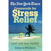 The New York Times Crosswords for Stress Relief by The New York Times