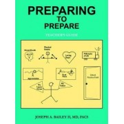 Preparing to Prepare by Joseph A Bailey II MD Facs