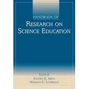Handbook of Research on Science Education by Sandra K. Abell
