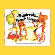 Squirrel's Peanut Allergy by Tanya Dawn Richards