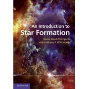 An Introduction to Star Formation by Derek Ward-Thompson