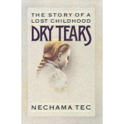 Dry Tears by Nechama Tec