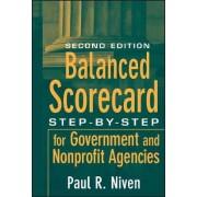 Balanced Scorecard Step-By-Step for Government and Nonprofit Agencies Second Edition by Paul R. Niven