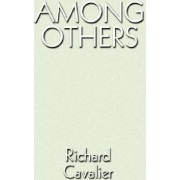 Among Others by Richard Cavalier