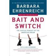 Bait and Switch by Barbara Ehrenreich