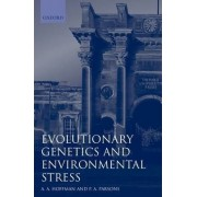 Evolutionary Genetics and Environmental Stress by Ary A. Hoffmann