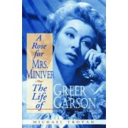 A Rose for Mrs. Miniver by Michael Troyan