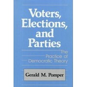 Voters, Elections and Parties by Gerald M. Pomper