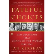 Fateful Choices by Professor of Modern History Ian Kershaw