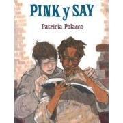 Pink y Say by Patricia Polacco