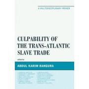 Culpability of the Trans-Atlantic Slave Trade: A Multidisciplinary Primer