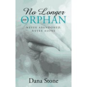 No Longer an Orphan: Never Abandoned, Never Alone