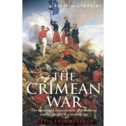 A Brief History of the Crimean War by Alexis S. Troubetzkoy
