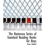 The Battersea Series of Standard Reading Books for Boys by Evan Daniel