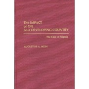 The Impact of Oil on a Developing Country by Augustine A. Ikein