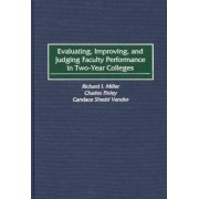 Evaluating, Improving and Judging Faculty Performance in Two-year Colleges by Richard I. Miller