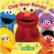 Clap Your Hands! (Sesame Street) by Joe Ewers