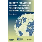 Security Management of Next Generation Telecommunications Networks and Services by Stuart Jacobs
