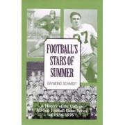 Football's Stars of Summer by Raymond Schmidt