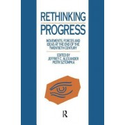 Rethinking Progress: Movements, Forces, and Ideas at the End of the Twentieth Century