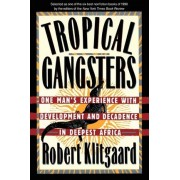Tropical Gangsters by Robert Klitgaard