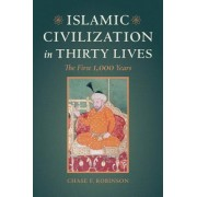 Islamic Civilization in Thirty Lives: The First 1,000 Years