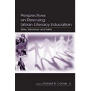 Perspectives on Rescuing Urban Literacy Education by Robert B. Cooter