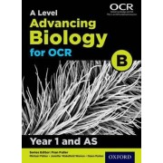 A Level Advancing Biology for OCR Year 1 and as Student Book (OCR B) by Fran Fuller