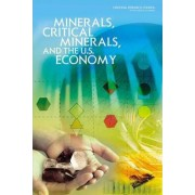 Minerals, Critical Minerals, and the U.S. Economy by Committee on Critical Mineral Impacts of the U.S. Economy