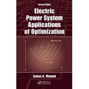 Electric Power System Applications of Optimization by James A. Momoh