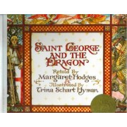 Saint George and the Dragon by Margaret Hyman Hodges