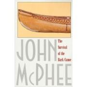 The Survival of the Bark Canoe by John McPhee