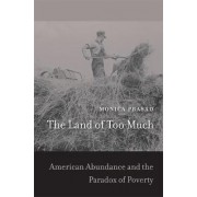 The Land of Too Much by Monica Prasad