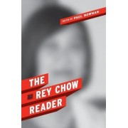 The Rey Chow Reader by Rey Chow