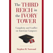The Third Reich in the Ivory Tower by Stephen H. Norwood